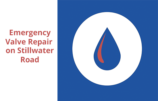 Temporary Water Shutdown for Emergency Valve Repair on Stillwater Road